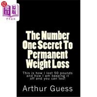 【中商海外直订】The Number One Secret To Permanent Weight Loss: The