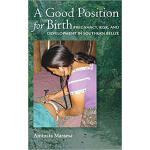 【预订】A Good Position for Birth: Pregnancy, Risk, and Develop