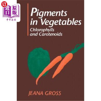 【中商海外直订】Pigments in Vegetables: Chlorophylls and Carotenoids