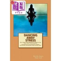 【中商海外直订】Dancing Away Stress: The Three Step Method to Maste
