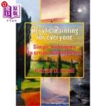 【中商海外直订】Acrylic Painting for Everyone: Simple Techniques to