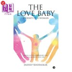 【中商海外直订】The Love Baby: Journey of a Woman from a Loveless M