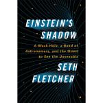 【中商原版】爱因斯坦的影子:一个黑洞,一群天文学家,以及探索看不见的东西 英文原版 Einstein's Shadow