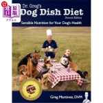 【中商海外直订】Dr. Greg's Dog Dish Diet: Sensible Nutrition for Yo