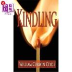【中商海外直订】Kindling: Igniting a Life of Insight and Purpose