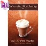 【中商海外直订】Caffeinated Ponderings: On Life, Laughter and Latte