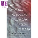 【中商原版】安东尼奥・洛博・安图内斯:直到石头变得比水轻 英文原版 Until Stones Become Light