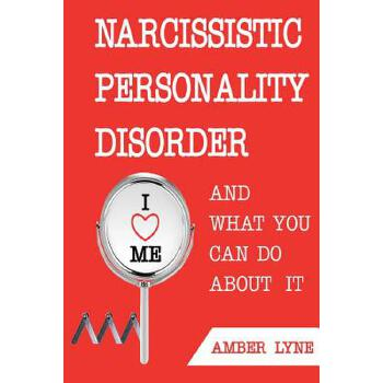 【预订】Narcissistic Personality Disorder and What You Can Do about It: The Most Comprehensible Guide to Understanding Narcissistic Personality Disorder and D 预订商品,需要1-3个月发货,非质量问题不接受退换货。