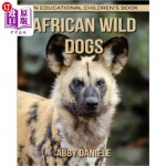 【中商海外直订】African wild dogs! An Educational Children's Book a
