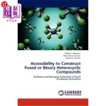 【中商海外直订】Accessibility to Construct Fused or Binary Heterocy