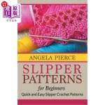【中商海外直订】Slipper Patterns for Beginners: Quick and Easy Slip