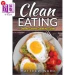 【中商海外直订】Clean Eating: The Clean Eating Quick Start Guide to