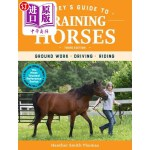 【中商海外直订】Storey's Guide to Training Horses, 3rd Edition: Gro