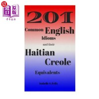【中商海外直订】201 Common English Idioms and their Haitian Creole