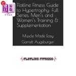 【中商海外直订】Flatline Fitness Guide to Hypertrophy: Full Series,
