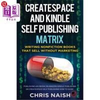 【中商海外直订】CreateSpace and Kindle Self Publishing Matrix - Wri