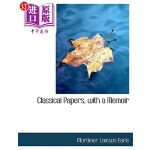 【中商海外直订】Classical Papers, with a Memoir