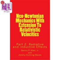 【中商海外直订】Neo-Newtonian Mechanics With Extension To Relativis