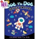 【中商海外直订】Dot to Dot Space Travel Coloring Book for Kids: Chi