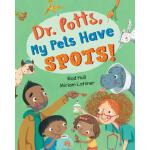 【预订】Dr. Potts, My Pets Have Spots!