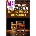 【中商海外直订】How to Make Your Own Great Tasting Whisky and Scotc