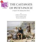 【中商海外直订】The Castaways of Pete's Patch