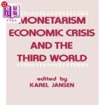 【中商海外直订】Monetarism, Economic Crisis and the Third World
