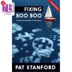 【中商海外直订】Fixing Boo Boo: A story of traumatic brain injury