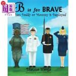 【中商海外直订】B Is for Brave: When Daddy or Mommy Is Deployed