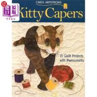 【中商海外直订】Kitty Capers: 15 Quilt Projects with Purrsonality-