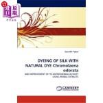 【中商海外直订】Dyeing of Silk with Natural Dye Chromolaena Odorata