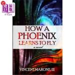 【中商海外直订】How a Phoenix Learns to Fly