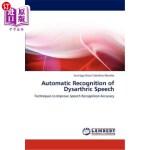 【中商海外直订】Automatic Recognition of Dysarthric Speech