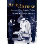 【预订】After the Strike: A Century of Labor Struggle at Pullma