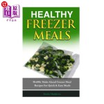 【中商海外直订】Healthy Freezer Meals: Healthy Make Ahead Freezer M