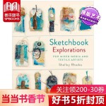 【预订】Sketchbook Explorations 素描本探索:纺织艺术家的混合媒介技法