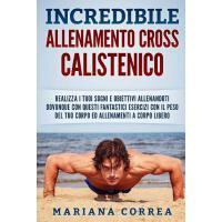 【预订】Incredibile Allenamento Cross Calistenico: Realizza I T