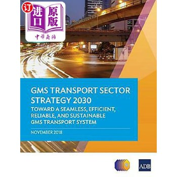 【中商海外直订】Gms Transport Sector Strategy 2030: Toward a Seamless, Efficient, Reliable, and Sustainab... 海外发货,付款后预计2-4周到货