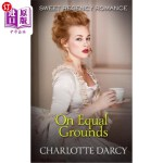 【中商海外直订】On Equal Grounds: Sweet Regency Romance