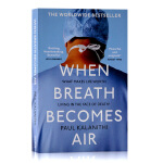 当呼吸成为空气 英文原版 When Breath Becomes Air 保罗卡拉尼什 Paul Kalanithi