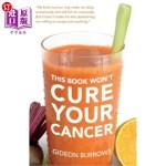 【中商海外直订】This Book Won't Cure Your Cancer