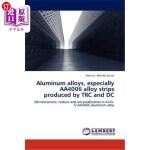 【中商海外直订】Aluminum Alloys, Especially Aa4006 Alloy Strips Pro