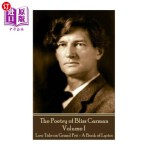 【中商海外直订】Bliss Carman - The Poetry of Bliss Carman - Volume