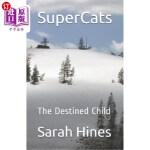 【中商海外直订】SuperCats: The Destined Child