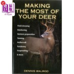 【中商海外直订】Making the Most of Your Deer: Field Dressing, Butch
