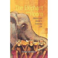 【预订】The Elephant in the Room: Silence and Denial in Everyda