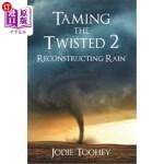 【中商海外直订】Taming the Twisted 2 Reconstructing Rain (Large Pri