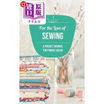 【中商海外直订】For the Love of Sewing: A Project Journal for Fabri