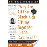 Why Are All the Black Kids Sitting Toget(ISBN=9780465083619