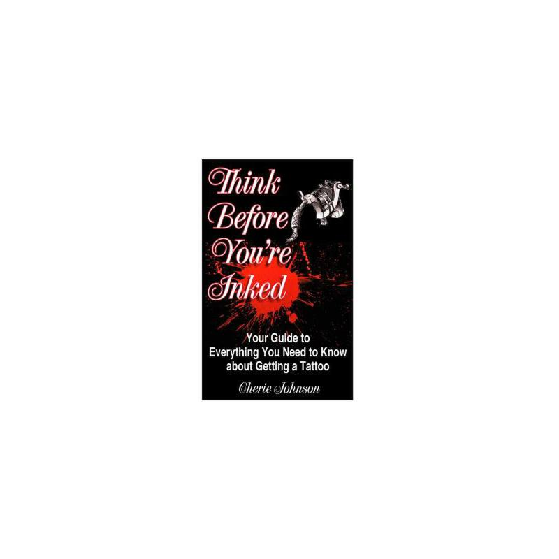 【预订】Think Before You're Inked: Your Guide to Everything You Need to Know about Getting a Tattoo 预订商品,需要1-3个月发货,非质量问题不接受退换货。